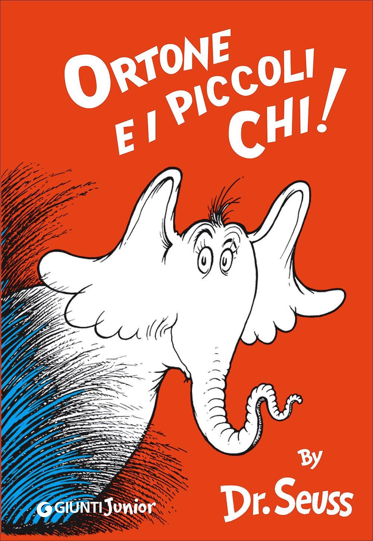 Ortone e i piccoli Chi [ Italian edition of : Horton Hears a Who ] PDF
