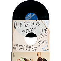 Old Records Never Die: One Man's Quest for His Vinyl and His Past book cover