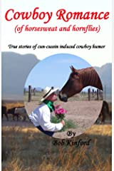 Cowboy Romance (of horsesweat and hornflies) Kindle Edition