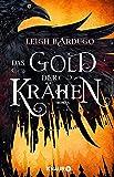Das Gold der Krähen: Roman (Glory or Grave, Band 2)
