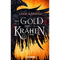Das Gold der Krähen: Roman (Glory or Grave, Band 2)