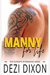 Manny for Life (Hot & Heavy In Paradise Book 4) Kindle Edition