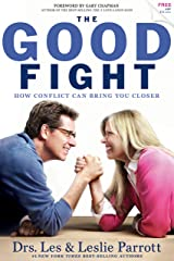 The Good Fight: How Conflict Can Bring You Closer Kindle Edition