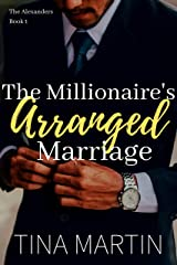 The Millionaire's Arranged Marriage (The Alexanders Book 1) Kindle Edition