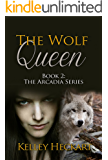 The Wolf Queen: Book 2: The Arcadia Series