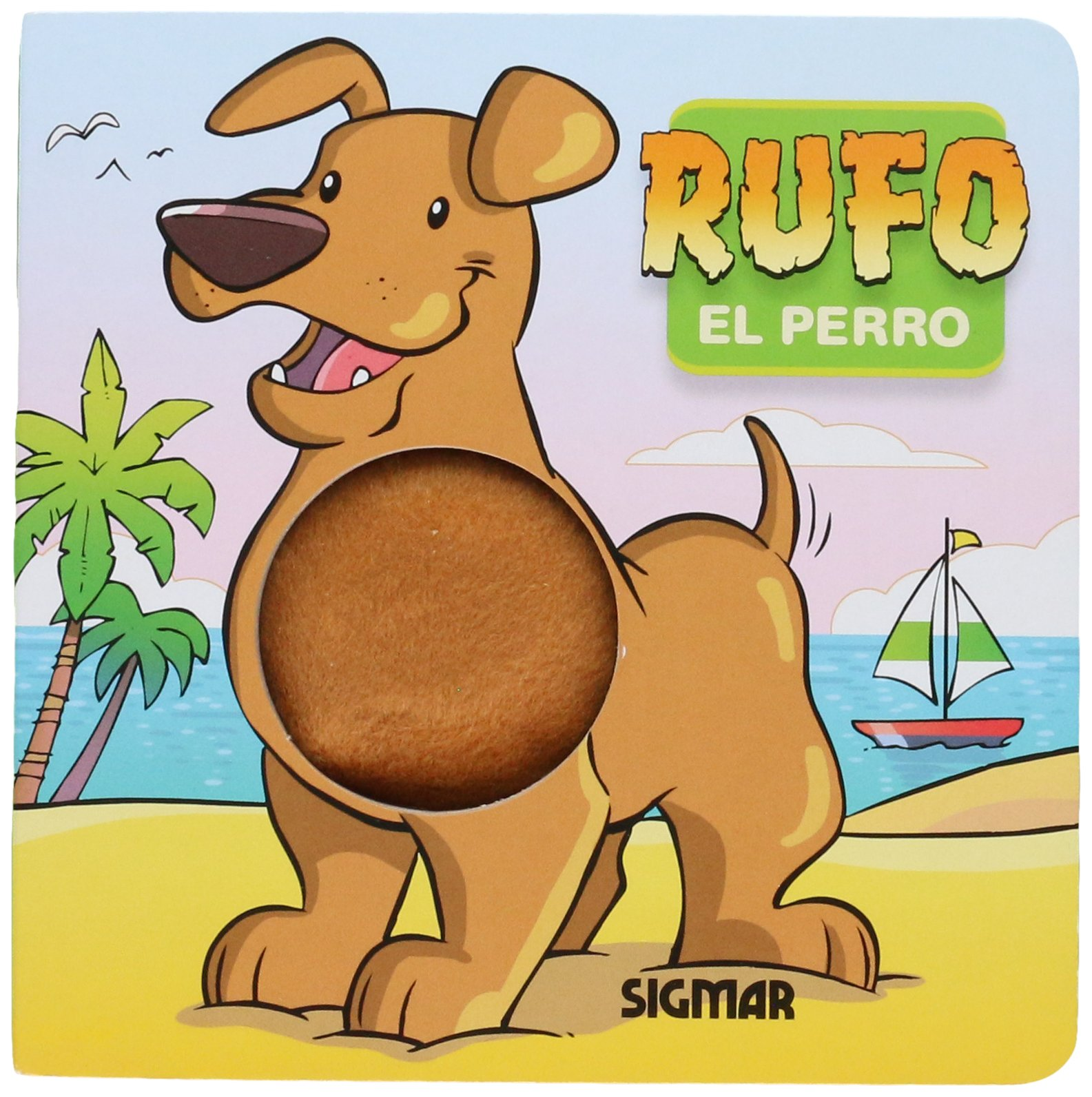 Rufo El Perro / Rufo the dog (Spanish Edition) (Spanish) Board book – January 1, 2011