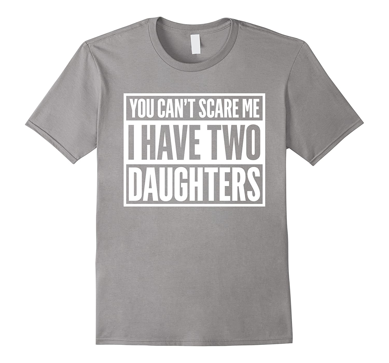You Cant Scare Me I Have Two Daughters White C2 T-shirt-Vaci