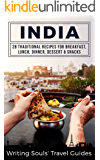 India: 28 Traditional Recipes For Breakfast, Lunch, Dinner, Dessert, Snacks (English Edition)