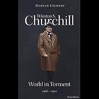Winston S. Churchill: World in Torment, 1916–1922 (Winston S. Churchill Biography Book 4)