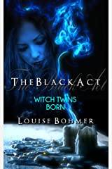 The Black Act Book 1: Witch Twins Born (The Black Act: Witch Twins Saga) Kindle Edition