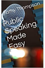 Public Speaking Made Easy Kindle Edition