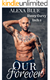 Our Forever (Every Curvy Inch Book 2)