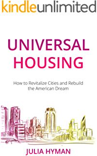 Universal Housing: How to Revitalize Cities and Rebuild the American Dream