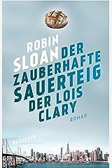 Der zauberhafte Sauerteig der Lois Clary: Roman (German Edition) Kindle Edition
