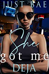 She Got Me: Deja (An African American Obsession Romance Book 1) Kindle Edition
