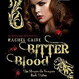 Bitter Blood: Morganville Vampires, Book 13 (Unabridged)