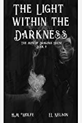 The Light Within the Darkness (The Men of Dragons' House Book 2) Kindle Edition