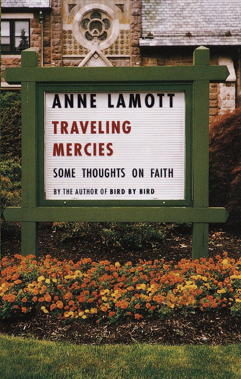 Read Traveling Mercies Some Thoughts On Faith By Anne Lamott