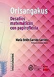 Orisangakus. Desafíos matemáticos con papiroflexia (Estímulos Matemáticos)