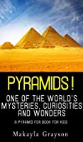 Pyramids! – One Of The World's Curiosities
