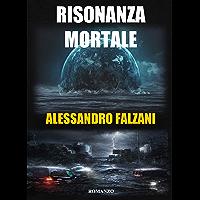 RISONANZA MORTALE: FILE 1-5: volume unico