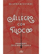 Allegro con fuoco. Innamorarsi della musica classica