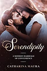 Serendipity: A Modern Marriage Of Convenience Kindle Edition