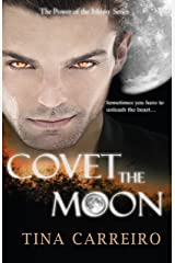Covet the Moon (Power of the Moon Book 2) Kindle Edition