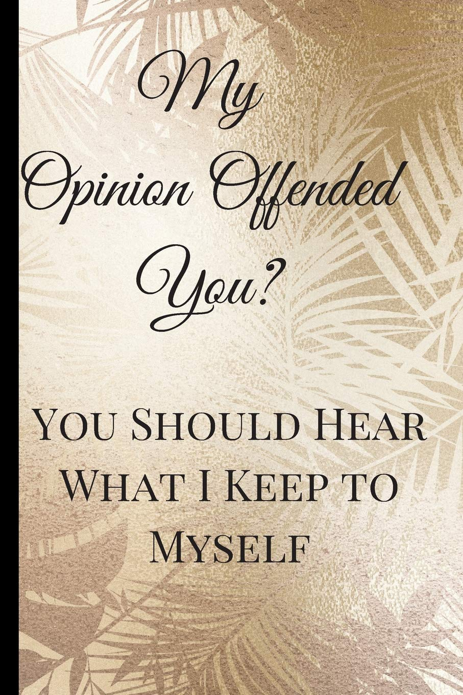 Buy My Opinion Offended You A Best Sarcasm Funny Quotes Satire