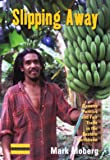 Slipping Away: Banana Politics and Fair Trade in the Eastern Caribbean (Dislocations)