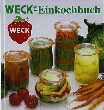 Weck Einkochbuch 00006376 Buch Zum Haltbarmachen Von Lebensmittel
