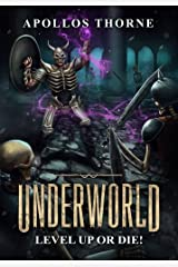 Underworld - Level Up or Die: A LitRPG Series Kindle Edition