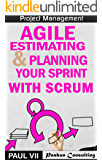 Agile Estimating & Planning Your Sprint with Scrum (agile project management, agile software development, agile development, agile scrum, agile estimating and planning) (English Edition)