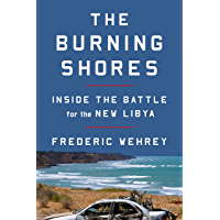 The Burning Shores: Inside the Battle for the New Libya (English Edition)
