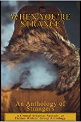 When You're Strange: An Anthology of Strangers Kindle Edition