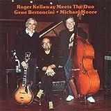Roger Kellaway Meets The Duo Gene Bertoncini * Michael Moore