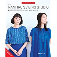Nani Iro's Sewing Studio: 18 Timeless Patterns to Sew, Wear & Love