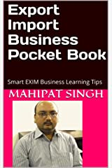Export Import Business Pocket Book: Smart Export Import Business Learning Tips (3rd Book 1) Kindle Edition