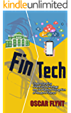 FinTech:  Understanding Financial Technology and its Radical Disruption of Modern Finance