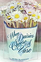 When Daisies Choose a Vase: a sweet older man/younger woman romance of Québec Kindle Edition