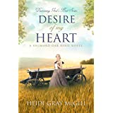 Desire of My Heart: A Shumard Oak Bend Novel (Discerning God's Best Book 1)