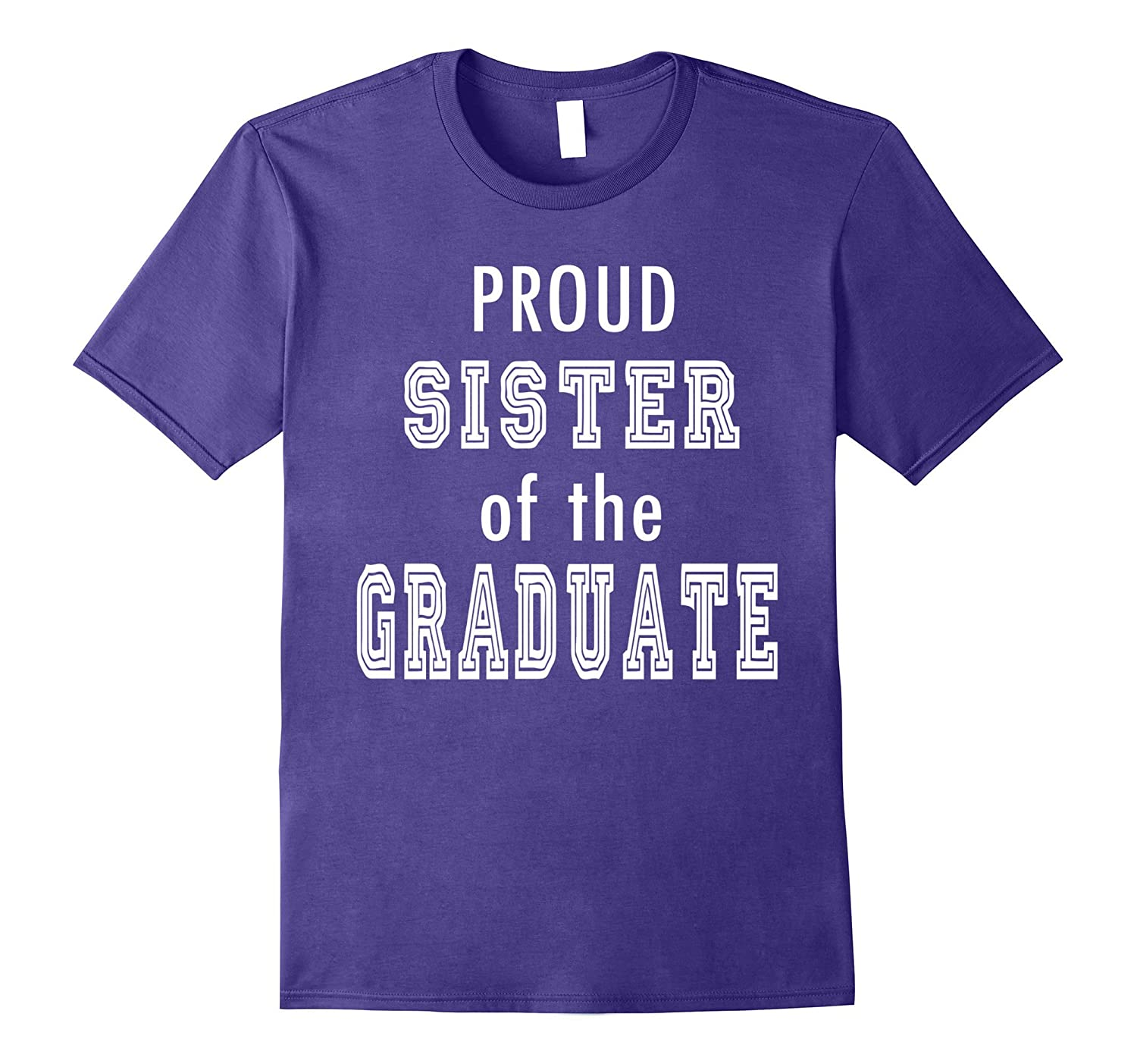 PROUD Sister of the Graduate Family School Graduation Tee-TH
