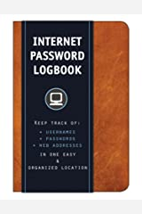 Internet Password Logbook (Cognac Leatherette): Keep track of: usernames, passwords, web addresses in one easy & organized location Hardcover