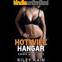 Hotwife Hangar: Shared in the Skies (Hotwife Initiations Book 2)