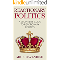 Reactionary Politics: A Beginner's Guide to Reactionary Politics