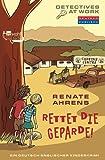Rettet die Geparde!: Ein deutsch-englischer Kinderkrimi (Detectives at Work, Band 1)