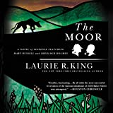 The Moor: A Novel of Suspense Featuring Mary Russell and Sherlock Holmes: Mary Russell, Book 4