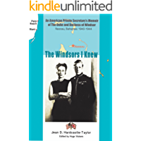 The Windsors I Knew: An American Private Secretary's Memoir of the Duke and Duchess of Windsor, Nassau, Bahamas 1940-1944