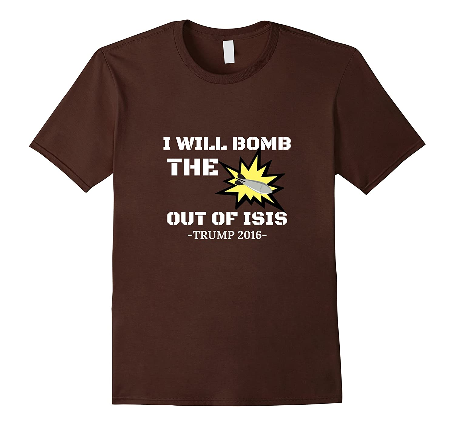 """""""I Will Bomb the #% Out of ISIS"""" Trump T-Shirt"""