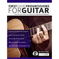 First Chord Progressions for Guitar: Learn the most important chord sequences for songwriting and playing guitar (Guitar… book cover